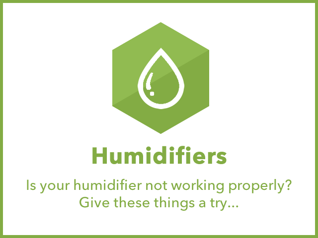 Humidifiers: Is your humidifier not working properly? Give these things a try.