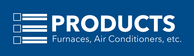 View our line of products we sell, from Furnaces, Air Conditioners, Boilers, Indoor Air Quality, WiFi Thermostats, and much more.
